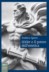 Hitler e il potere dell'estetica